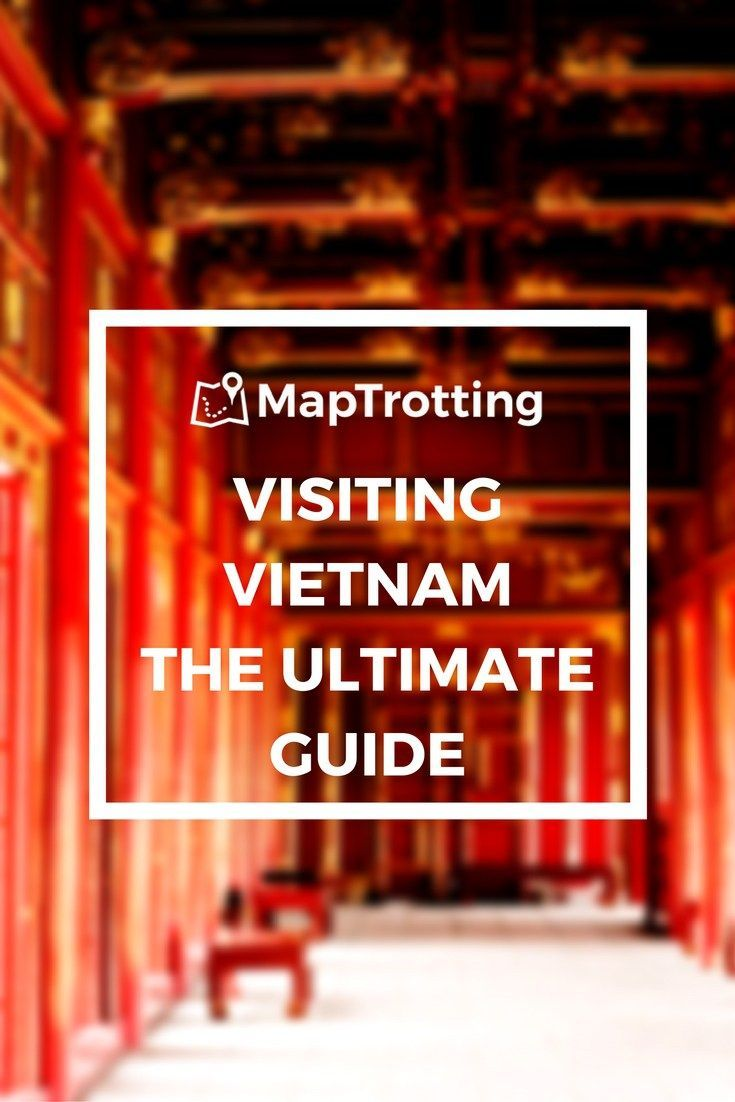 VISITING VIETNAM THE ULTIMATE GUIDE