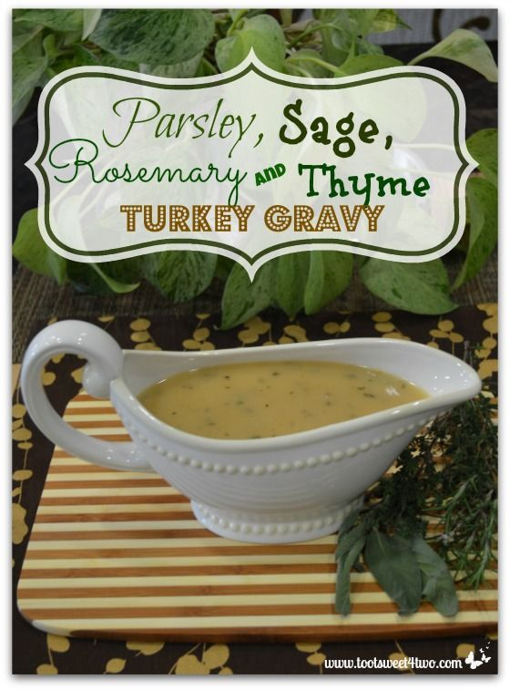 Parsley, Sage, Rosemary and Thyme Turkey Gravy Pinterest