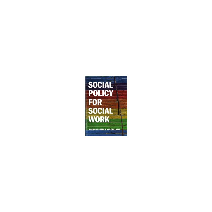 Social Policy for Social Work : Placing Social Work in Its Wider Context (Hardcover) (Lorraine Green)