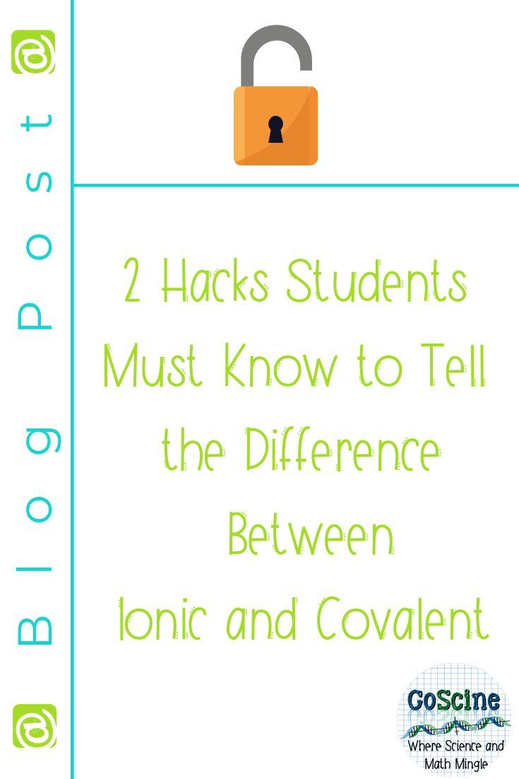 2 Hacks Students Must Know To Tell The Difference Between Ionic And Covalent High School Chemistry Chemistry Worksheets How To Memorize Things