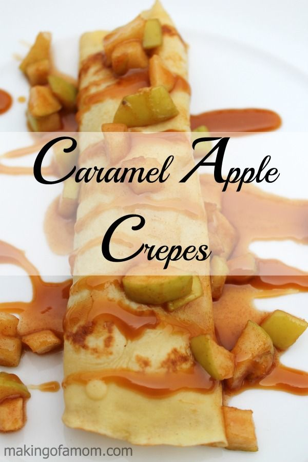 Caramel Apple Crepes; delicious and easy. Perfect for Breakfast, snack or dessert!