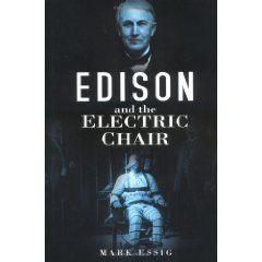 Edison promocionó la silla eléctrica con objeto de desacreditar a su rival, Westinghouse, en su intento por imponer la corriente alterna.