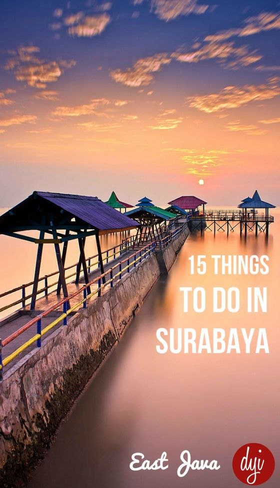 15 Fun and Unusual Things to do in Surabaya (Check out No. 7)