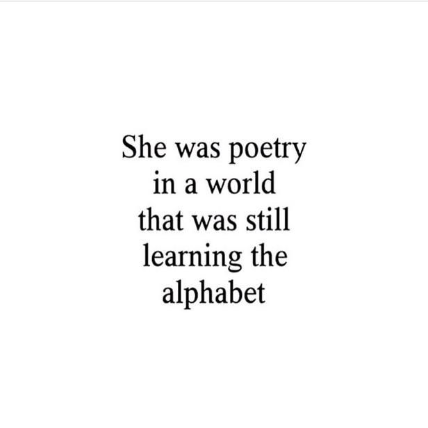 She was poetry in a world that was still learning the alphabet