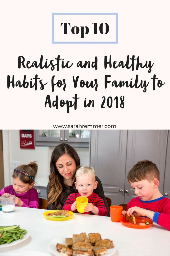 Top 10 Realistic and Healthy Habits for Your Whole Family to Adopt in 2018
