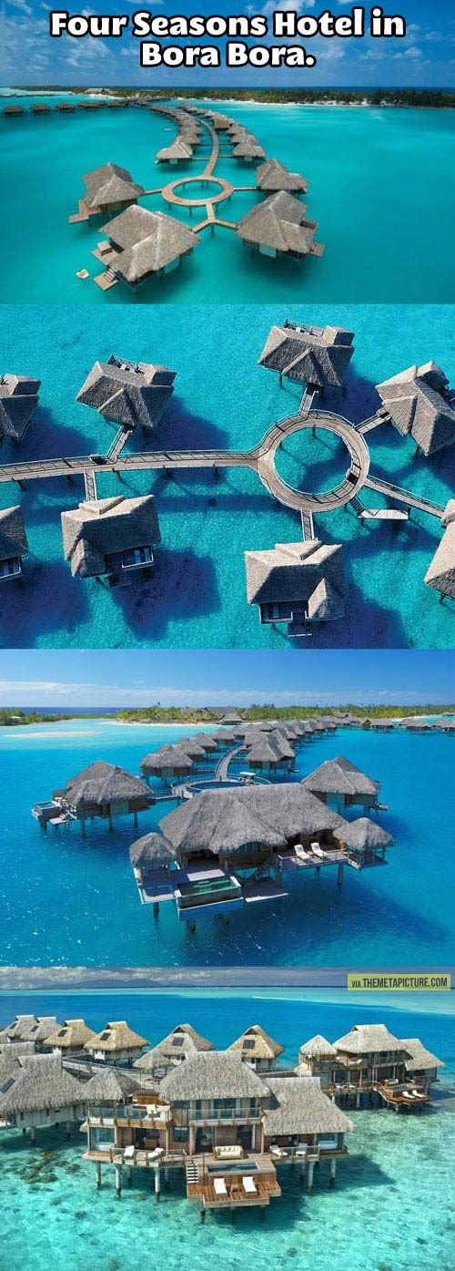 This is what the Four Seasons Hotel looks like in Bora Bora…i want to go there .....some day.