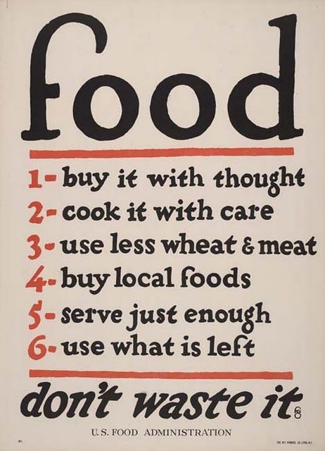 from the U.S. Food Administration 1914 (WWI)Food Quotes, Kitchens, Picture-Black Posters, Food For Thoughts, Wasting, Eating, Living, Healthy Food, Food Posters