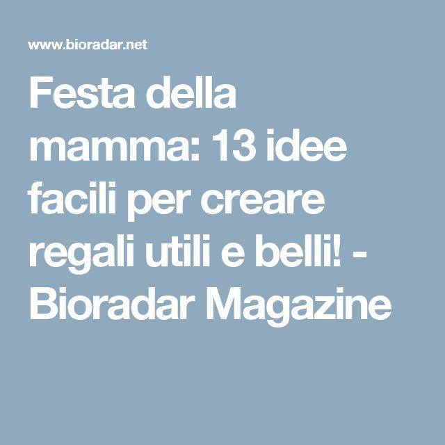 Festa della mamma: 13 idee facili per creare regali utili e belli! - Bioradar Magazine