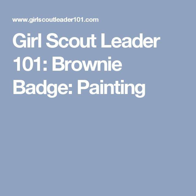 Girl Scout Leader 101: Brownie Badge: Painting
