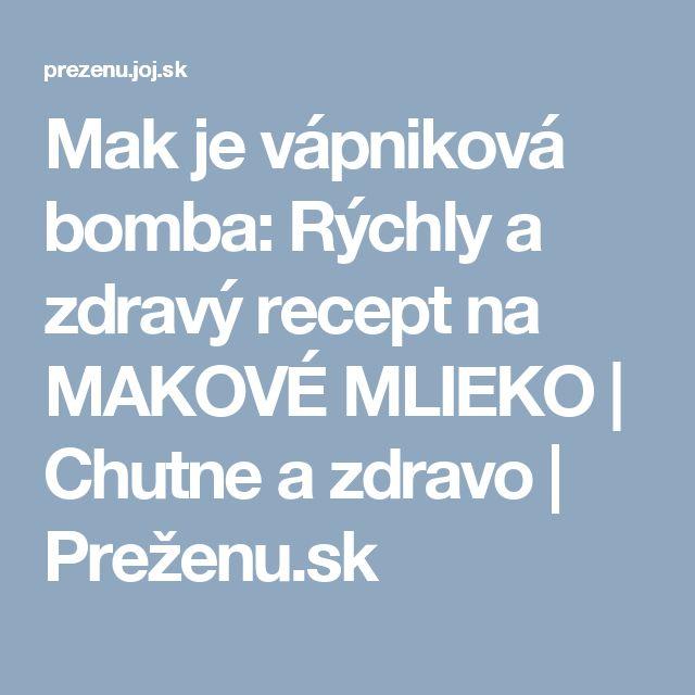 Mak je vápniková bomba: Rýchly a zdravý recept na MAKOVÉ MLIEKO   Chutne a zdravo   Preženu.sk