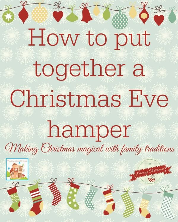 How to put together a christmas eve hamper. Great ideas for christmas eve traditions from Mum in the Mad House