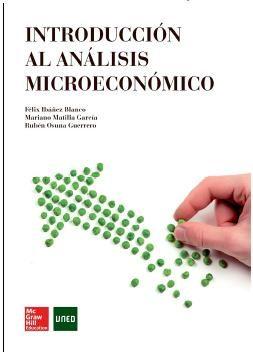 Introducción al análisis microeconomico / Félix Ibáñez Blanco, Mariano Matilla García, Rubén Osuna Guerrero