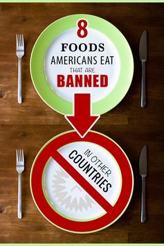 8 'Foods' Americans Eat that are Banned in Other Countries - The Alternative Daily
