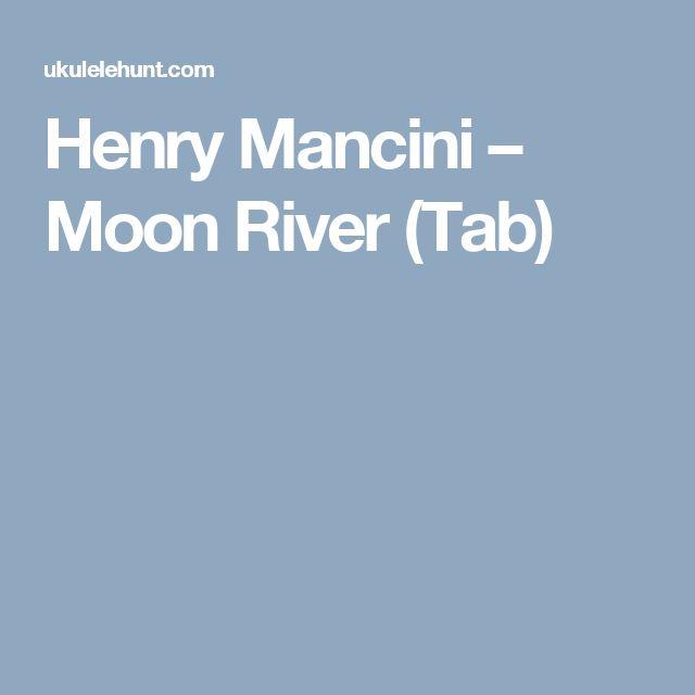 Henry Mancini – Moon River (Tab)