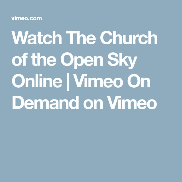 Watch The Church of the Open Sky Online | Vimeo On Demand on Vimeo