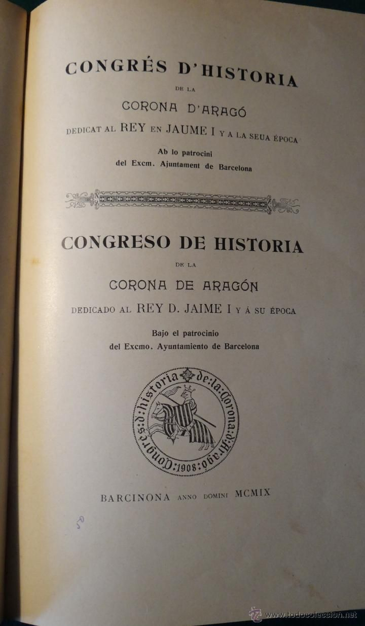 CONGRESO DE HISTORIA DE LA CORONA DE ARAGON - JAIME I . BARCELONA 1909 - PRIMERA PARTE  estalcon@gmail.com