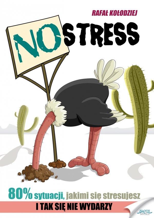 NO STRESS / Rafał Kołodziej   Skuteczne metody walki ze stresem, dzięki którym możesz uzyskać natychmiastowe rezultaty, podane w przystępnej formie.