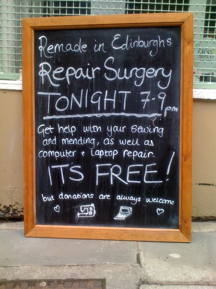 Our repair surgery happens every Wednesday evening from 7-9pm. Our chalk board looks a little melted thanks to the typical Scottish rain!