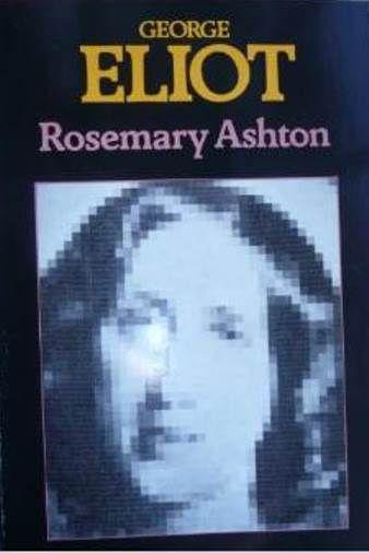 George Eliot / Rosemary Ashton. Oxford [etc.] : Oxford University Press, 1983. http://kmelot.biblioteca.udc.es/record=b1034281~S10*gag