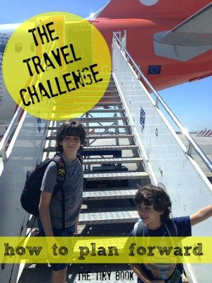 How to Plan Forward: The Travel Challenge /As a travel family blog in full swing, travel madness is round the corner. How to Plan Forward: forward planning, a great asset that alleviates the travel challenge, reduces travel stresses, and also saves you a ton of cash.