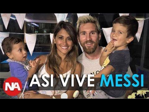 Así vive Lionel Messi con su Familia / Una vida Humilde y Sencilla - YouTube