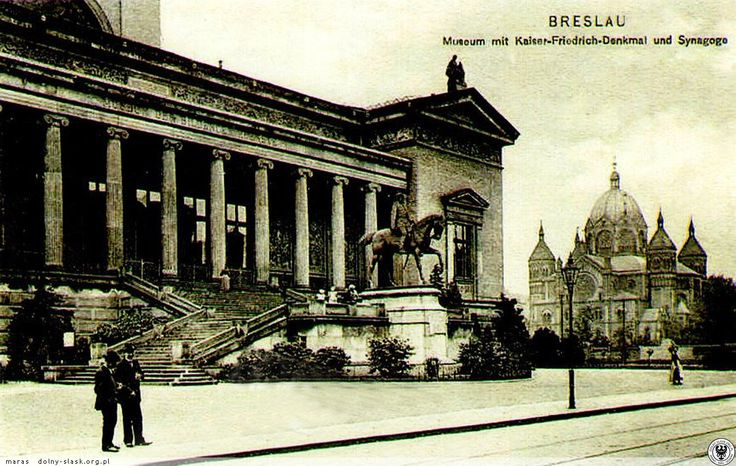 Muzeum Sztuk Pięknych, Pomnik Fryderyka III i Nowa Synagoga we Wrocławiu. Dziś nieistniejące.
