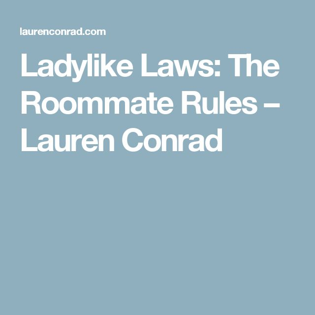 Ladylike Laws: The Roommate Rules – Lauren Conrad