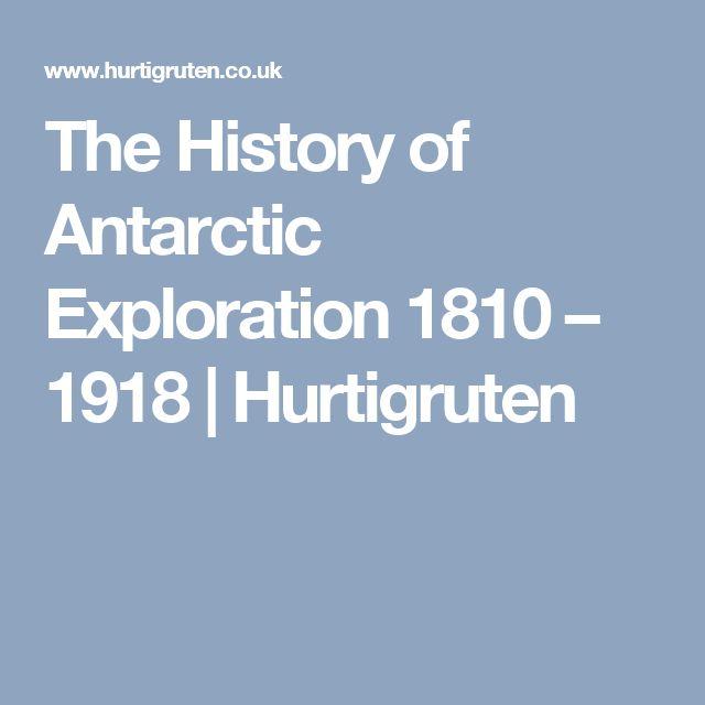 The History of Antarctic Exploration 1810 – 1918 | Hurtigruten