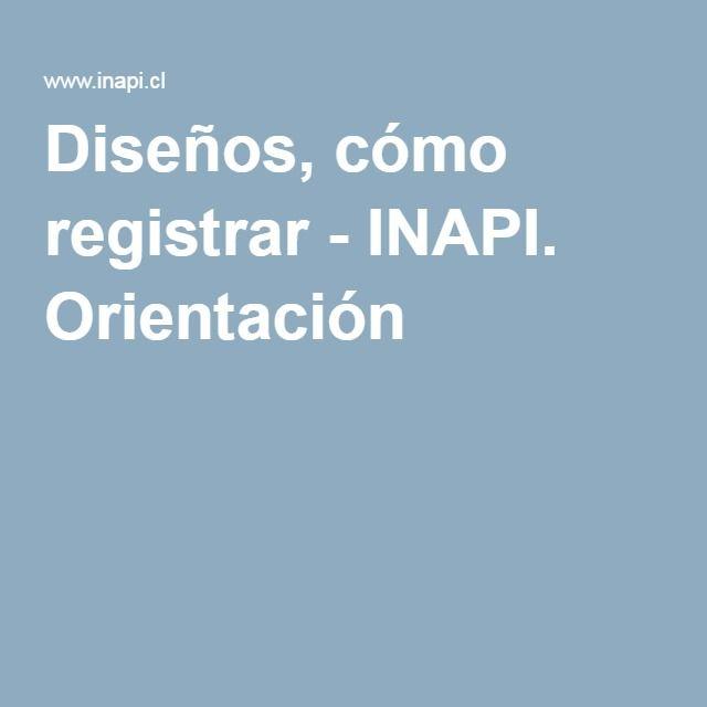 Diseños, cómo registrar - INAPI. Orientación