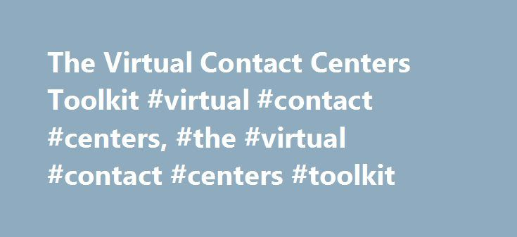 The Virtual Contact Centers Toolkit #virtual #contact #centers, #the #virtual #contact #centers #toolkit http://oregon.remmont.com/the-virtual-contact-centers-toolkit-virtual-contact-centers-the-virtual-contact-centers-toolkit/  # Product Description Almost or nearly as described, but not completely or according to strict definition. The state or condition of physical touching. The middle point of a circle or sphere, equidistant from every point on the circumference or surface. This toolkit…