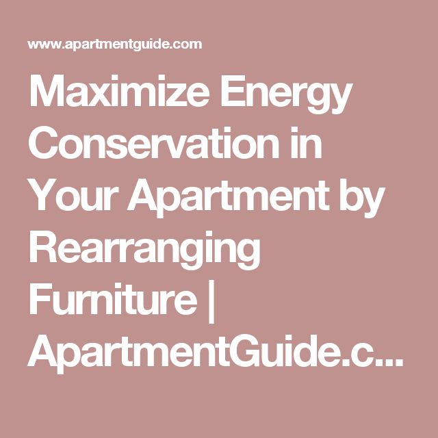 Maximize Energy Conservation in Your Apartment by Rearranging Furniture | ApartmentGuide.com