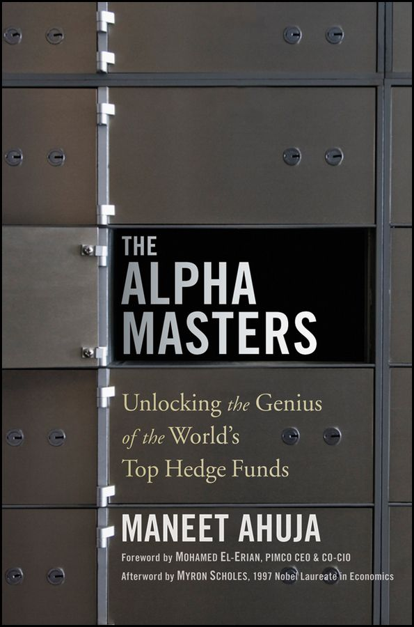 The ultimate behind-the-curtain look at the hedge fund industry,unlocking the most valuable stories, secrets, and lessons directly from those who have played the game best.   Written by Maneet Ahuja, the hedge fund industry insider,The Alpha Masters brings the secretive world of hedge funds into the light of day for the first time. As the authority that the biggest names in the business, including John Paulson, David Tepper, and Bill Ackman, go to before breaking major news, Ahuja has…