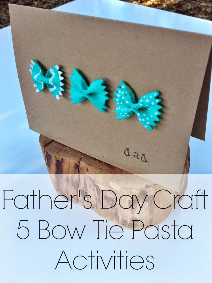 Kent Heartstrings: Fathers Day Craft // 5 Bow Tie Pasta Activites