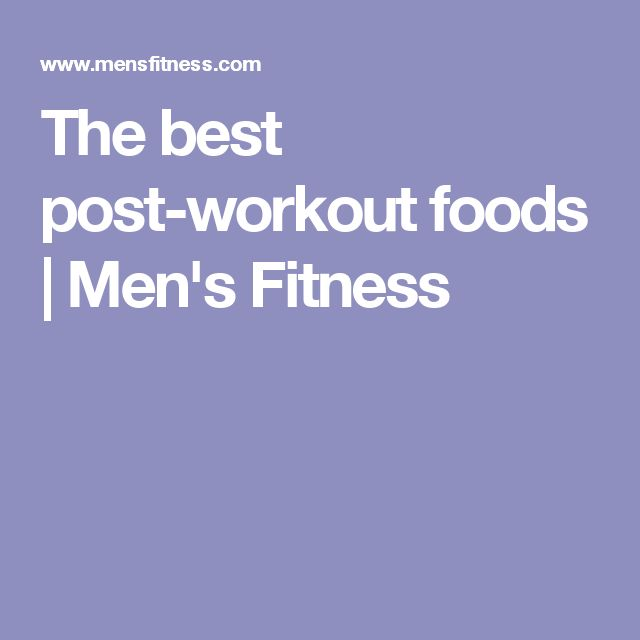 The best post-workout foods | Men's Fitness
