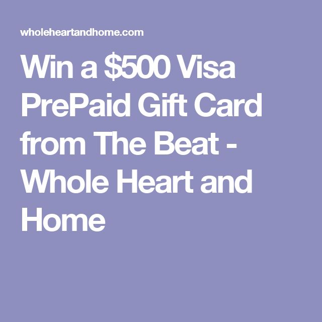 Win a $500 Visa PrePaid Gift Card from The Beat - Whole Heart and Home