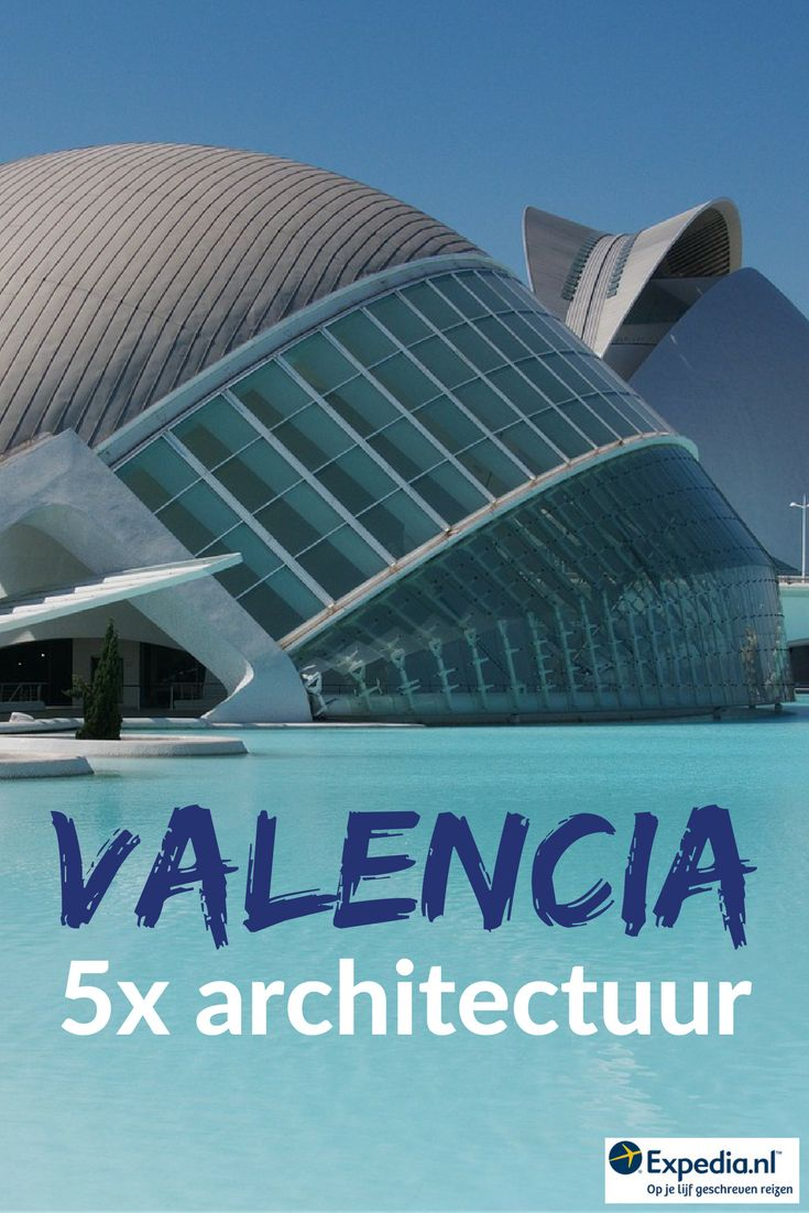 5x architectuur in Valencia, Spanje || Expedia.nl