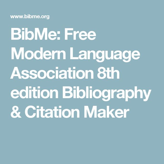 BibMe: Free Modern Language Association 8th edition Bibliography & Citation Maker