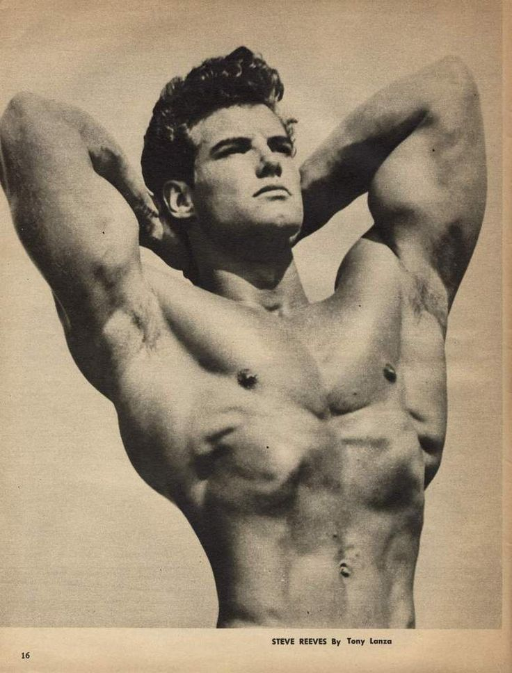First Mr. Universe, Steve Reeves  Steve Reeves was awesome, and being so long before the age of the syringe..