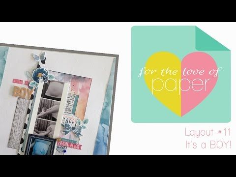 Layout Process video ~ #12 ~ It's a Boy! - YouTube