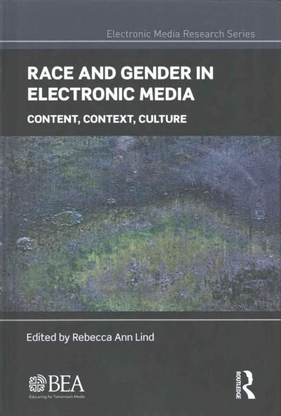 Race and Gender in Electronic Media: Content, Context, Culture