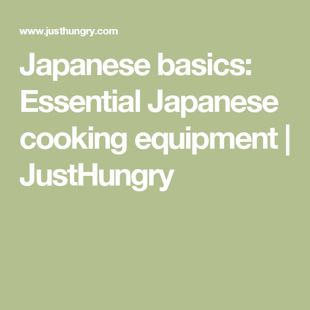Japanese basics: Essential Japanese cooking equipment | JustHungry