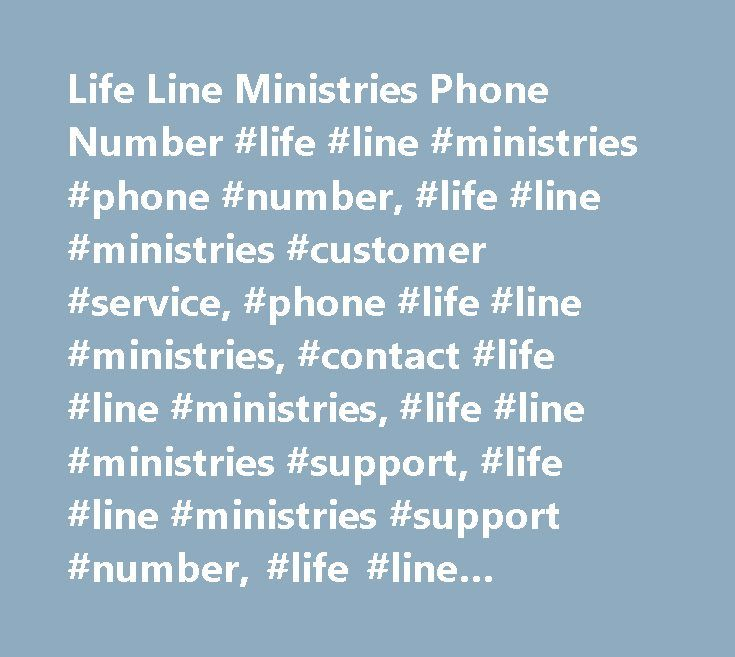 Life Line Ministries Phone Number #life #line #ministries #phone #number, #life #line #ministries #customer #service, #phone #life #line #ministries, #contact #life #line #ministries, #life #line #ministries #support, #life #line #ministries #support #number, #life #line #ministries #customer #number, #life #line #ministries #customer #service #number, #life #line #ministries #contact #number, #life #line #ministries #customer #support #number…