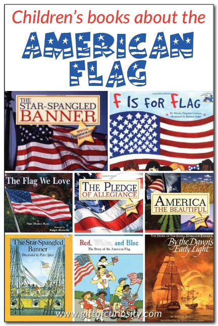 """Books about the American Flag for kids. Review and description of eight children's books that explain how our flag got its design, what our flag is used for, and the meaning behind """"The Star-Spangled Banner""""    Gift of Curiosity"""