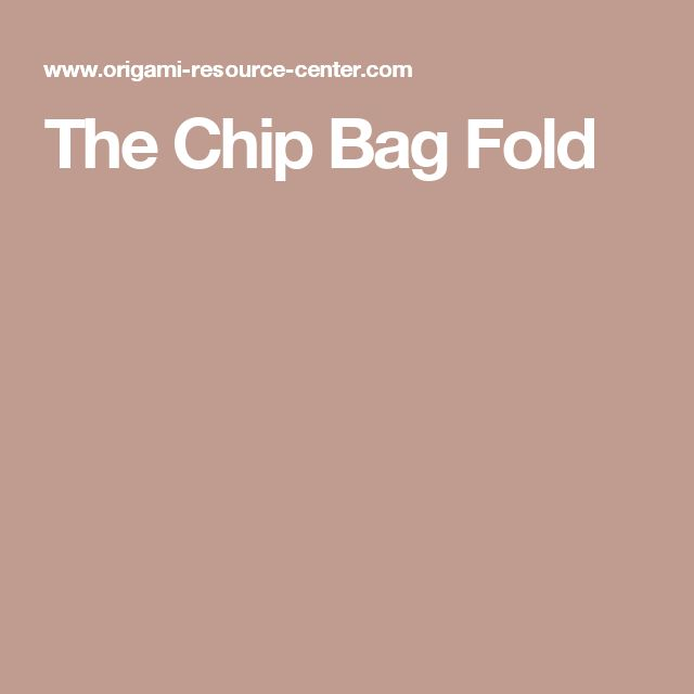 The Chip Bag Fold