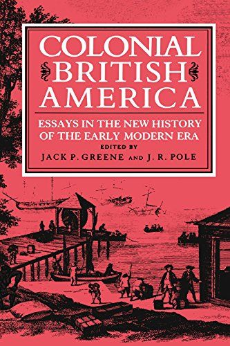 """Colonial British America: Essays in the New History of the Early Modern Era:   """"Taken together, these essays constitute a better summing up--part critique, part appreciation--than anything else in print of work done in any field of American history. Nowhere else can we learn so easily and so well what to read about colonial America. . . . A very useful volume of considerable distinction"""".--William Abbott, editor, """"The Papers of George Washington""""."""
