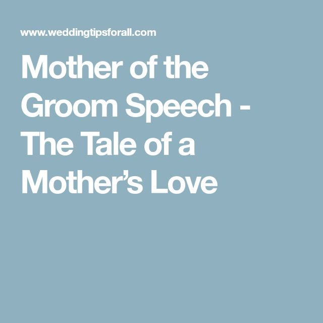 Mother of the Groom Speech - The Tale of a Mother's Love