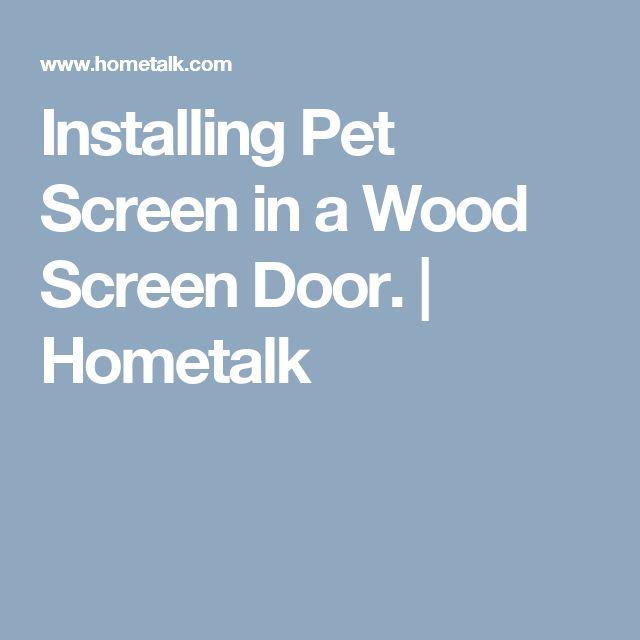 Best Installing Pet Screen in a Wood Screen Door
