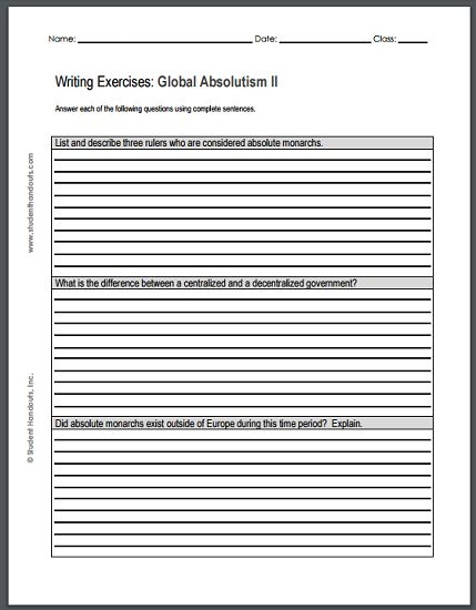 ABSOLUTE MONARCHY -  Essay Questions Handout #2 - Free to print (PDF). Answer each of the following questions using complete sentences. 2. List and describe three rulers who are considered absolute monarchs. 2. What is the difference between a centralized and a decentralized government? 3. Did absolute monarchs exist outside of Europe during this time period? Explain.