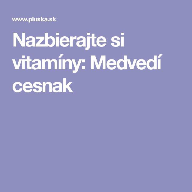 Nazbierajte si vitamíny: Medvedí cesnak