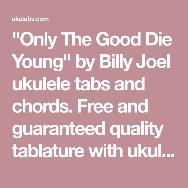 Dorable Only The Good Die Young Ukulele Chords Sketch - Beginner ...